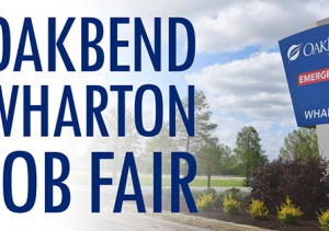 OakBend Wharton Job Fair (Clincial Positions)