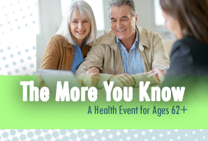 The More You Know: Health Event for Ages 62+