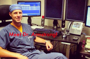 Have you met Dr. Armstrong?