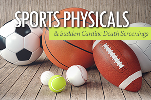 Sports Physicals & Sudden Cardiac Death Screenings